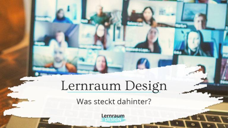 """Was steckt hinter """"Lernraum Design""""?"""
