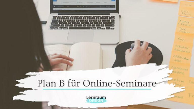 Plan B für Online-Seminare