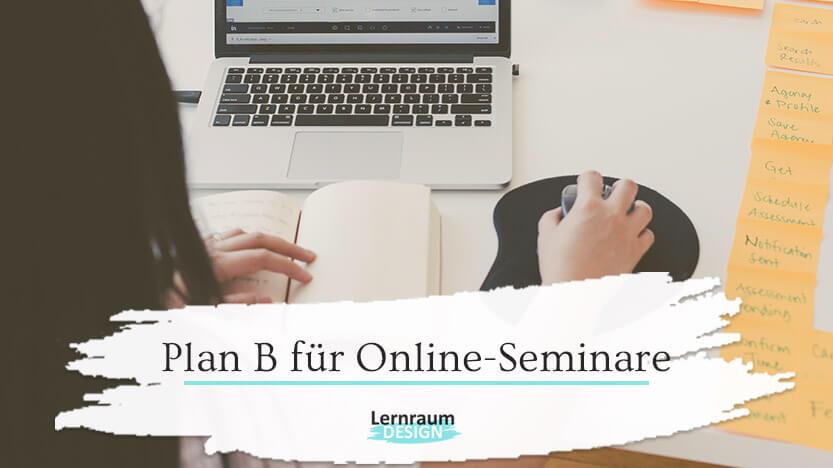 Plan B für Online-Seminare: Wenn du deine Lieblingstools nicht einsetzen kannst