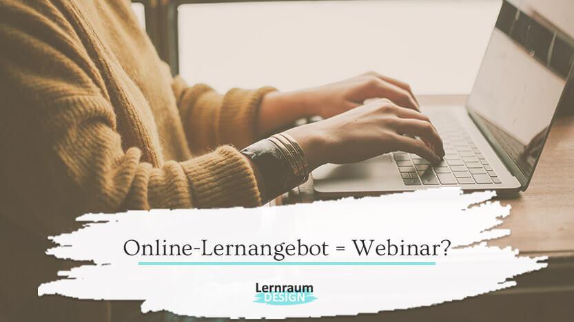 """Warum ich mein Online-Lernangebot nicht """"Webinar"""" nenne"""