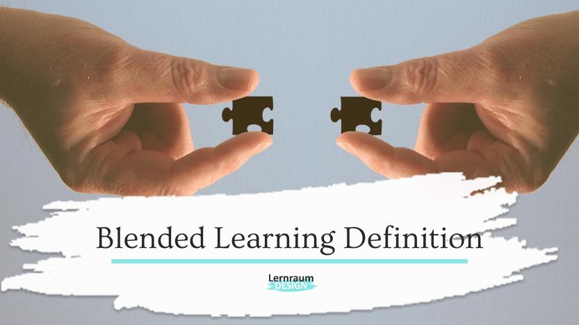Eine Blended Learning Definition, die dich vielleicht überraschen wird