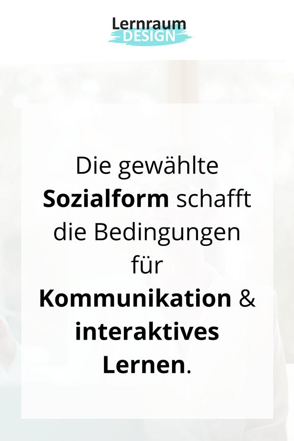 Sozialform schafft Bedingung für Interaktivität.