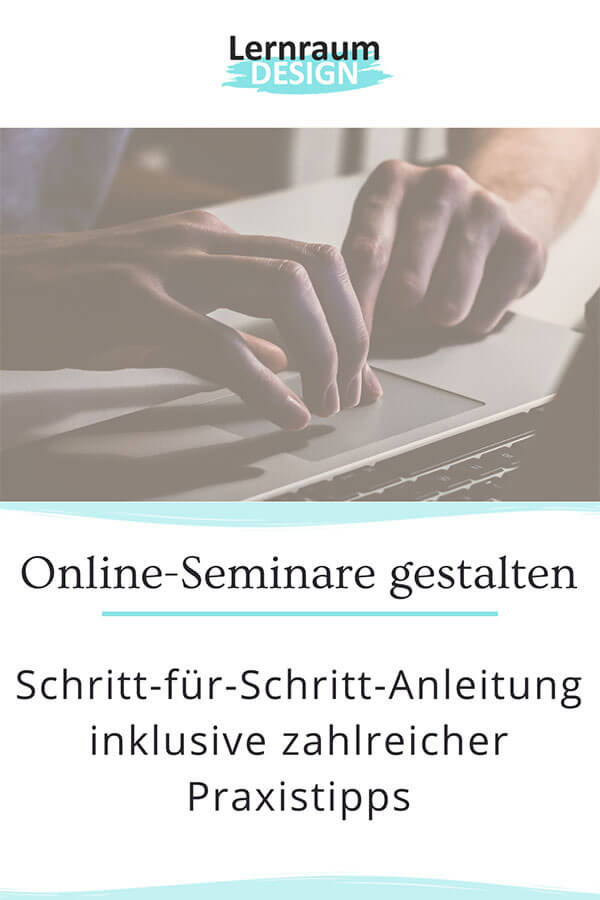 Mit diesen vier Schritten kannst du interaktive Online-Seminare gestalten - inklusive Tipps